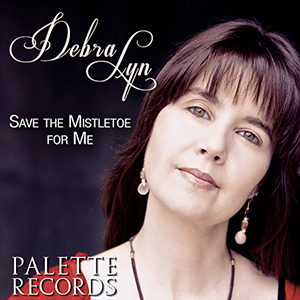 Debra Lyn - Save The Mistletoe For Me Holiday Release