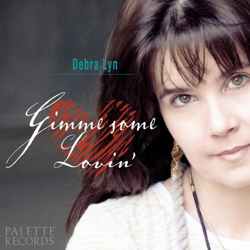 Gimme Some Lovin' Single by Debra Lyn