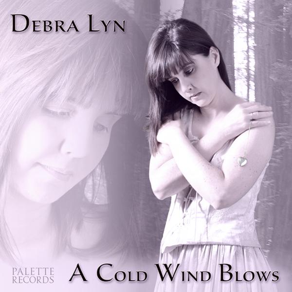 Debra Lyn - A Cold Wind Blows