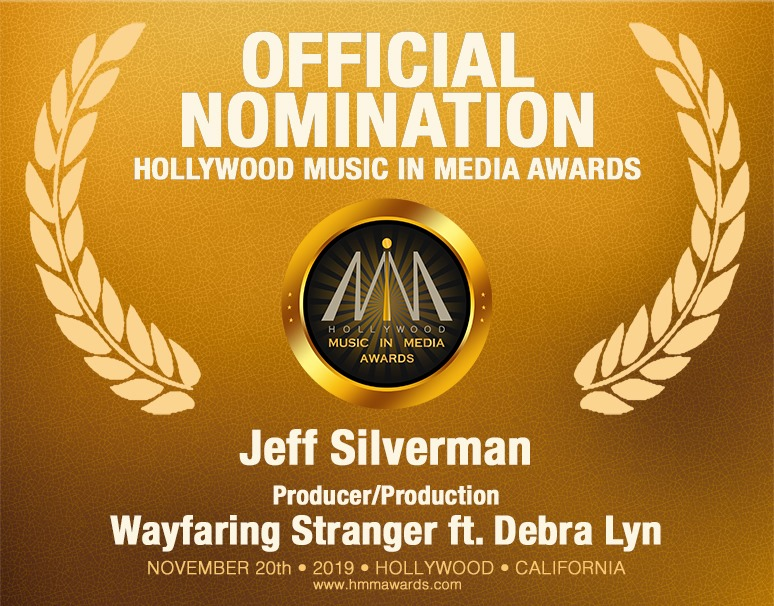 HMMA Nomination for Producer/Production (Jeff Silverman) Wayfaring Stranger - feat. Debra Lyn